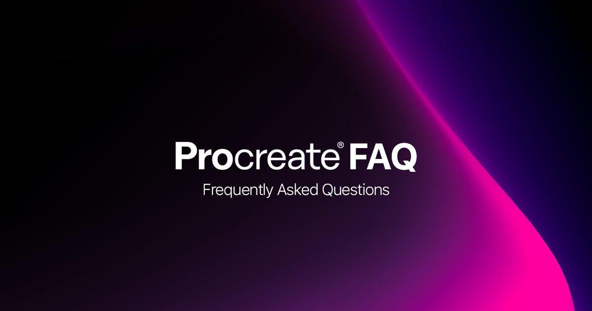 Procreate® FAQ